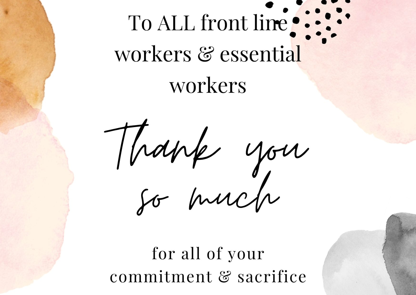 Thank you to our Front Line Workers & Essential Workers